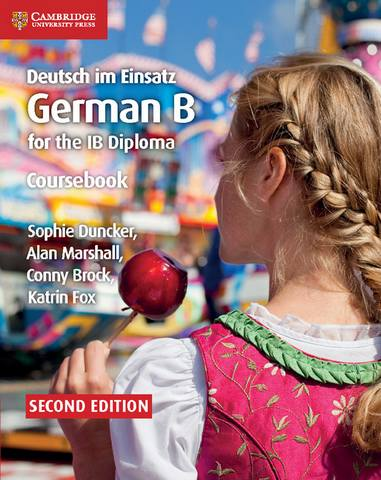 IB Diploma: Deutsch im Einsatz Coursebook: German B for the IB Diploma -