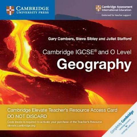 Cambridge International IGCSE: Cambridge IGCSE (R) and O Level Geography Cambridge Elevate Teacher's Resource Access Card - Gary Cambers
