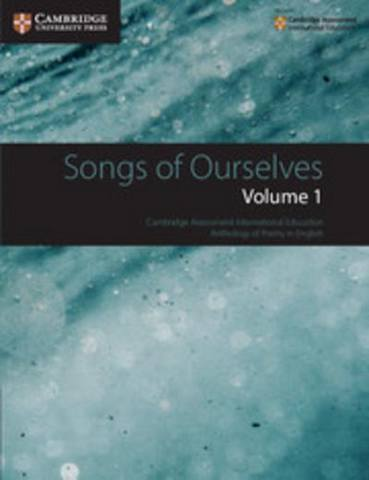 Cambridge International Examinations Songs of Ourselves: Volume 1 -
