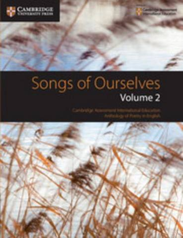 Cambridge International Examinations Songs of Ourselves: Volume 2 -