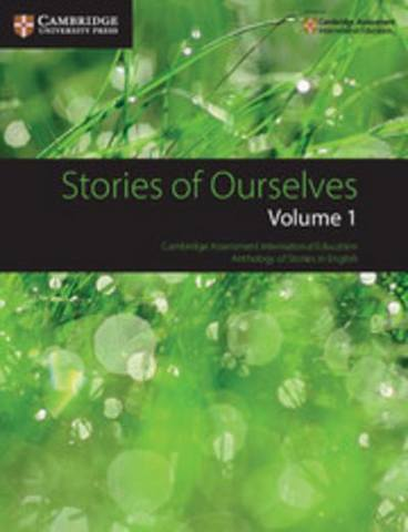 Cambridge International Examinations Stories of Ourselves: Volume 1 -