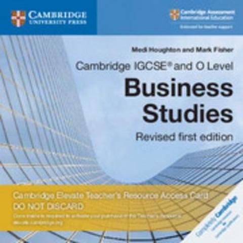 Cambridge International IGCSE: Cambridge IGCSE (R) and O Level Business Studies Revised Cambridge Elevate Teacher's Resource Access Card - Medi Houghton