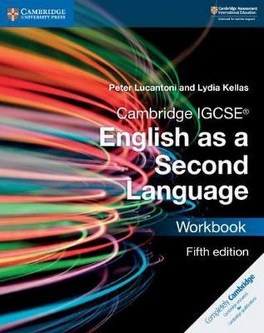 Cambridge International IGCSE: Cambridge IGCSE (R) English as a Second Language Workbook - Peter Lucantoni