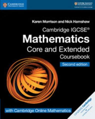 Cambridge International IGCSE: Cambridge IGCSE (R) Mathematics Coursebook Core and Extended Second Edition with Cambridge Online Mathematics (2 Years) - Karen Morrison