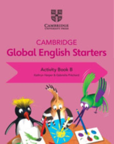 Cambridge Global English Starters: Cambridge Global English Starters Activity Book B - Kathryn Harper
