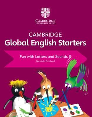 Cambridge Global English Starters: Cambridge Global English Starters Fun with Letters and Sounds B - Gabrielle Pritchard