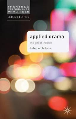 Applied Drama: The Gift of Theatre - Helen Nicholson
