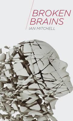 Broken Brains - Ian Mitchell
