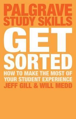 Get Sorted: How to make the most of your student experience - Jeff Gill