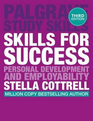 Skills for Success: Personal Development and Employability - Stella Cottrell