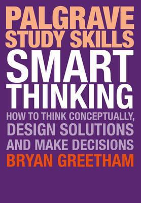 Smart Thinking: How to Think Conceptually