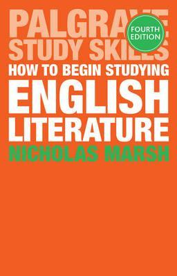 How to Begin Studying English Literature - Nicholas Marsh