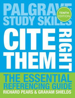 Cite Them Right: The Essential Referencing Guide - Richard Pears