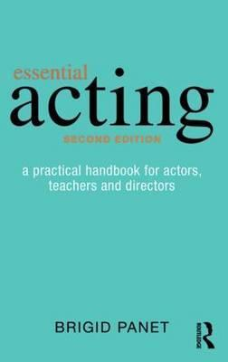Essential Acting: A Practical Handbook for Actors