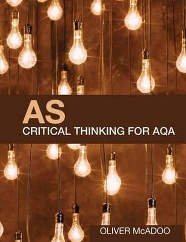 AS Critical Thinking for AQA - Oliver McAdoo (Godalming College