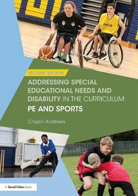 Addressing Special Educational Needs and Disability in the Curriculum: PE and Sports - Crispin Andrews