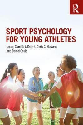 Sport Psychology for Young Athletes - Camilla J. Knight