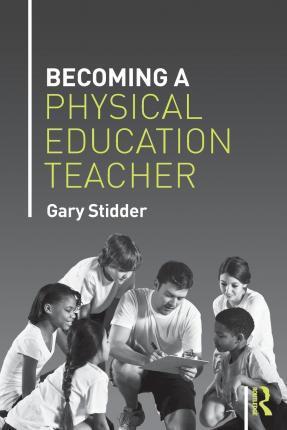 Becoming a Physical Education Teacher - Gary Stidder