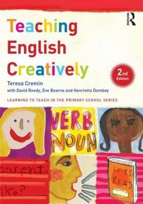 Teaching English Creatively - Teresa Cremin
