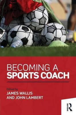 Becoming a Sports Coach - James Wallis
