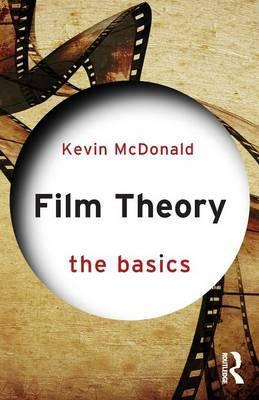 Film Theory: The Basics - Kevin McDonald