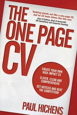 The One Page CV: Create your own high impact CV. Clever