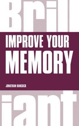 Improve your Memory - Jonathan Hancock