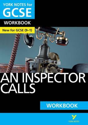 An Inspector Calls: York Notes for GCSE (9-1) Workbook - Mary Green