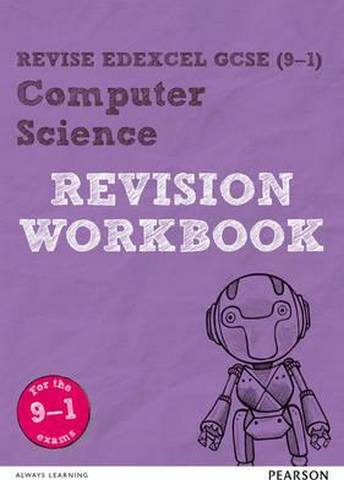 Revise Edexcel GCSE (9-1) Computer Science Revision Workbook: for the 9-1 exams - David Waller