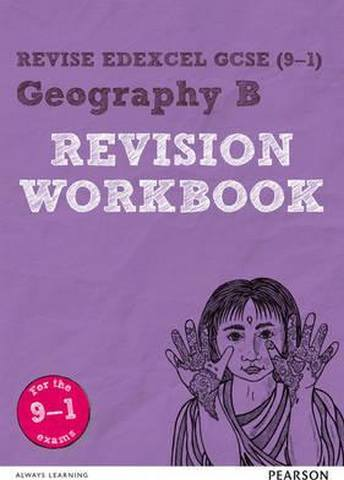 Revise Edexcel GCSE (9-1) Geography B Revision Workbook - Andrea Wood