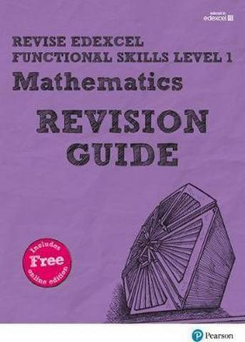 Revise Edexcel Functional Skills Mathematics Level 1 Revision Guide: includes online edition - Sharon Bolger