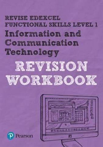 Revise Edexcel Functional Skills ICT Level 1 Workbook - Luke Dunn