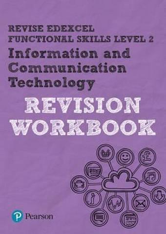 Revise Edexcel Functional Skills ICT Level 2 Workbook - Luke Dunn