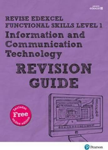 Revise Edexcel Functional Skills ICT Level 1 Revision Guide: includes online edition - Alison Trimble