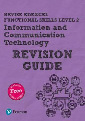 Revise Edexcel Functional Skills ICT Level 2 Revision Guide: includes online edition - Alison Trimble