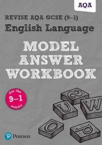 Revise AQA GCSE (9-1) English Language Model Answer Workbook -