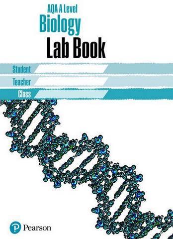 AQA A level Biology Lab Book: AQA A level Biology Lab Book -