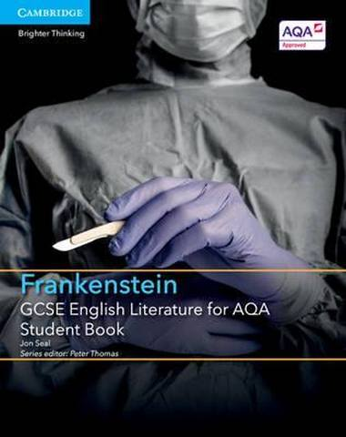GCSE English Literature AQA: GCSE English Literature for AQA Frankenstein Student Book - Jon Seal