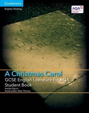 GCSE English Literature AQA: GCSE English Literature for AQA A Christmas Carol Student Book - Imelda Pilgrim
