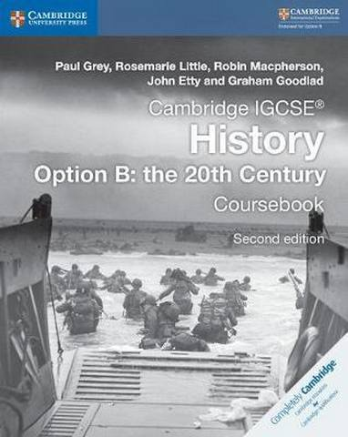 Cambridge International IGCSE: Cambridge IGCSE (R) History Option B: The 20th Century Coursebook - Paul Grey