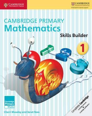 Cambridge Primary Maths: Cambridge Primary Mathematics Skills Builder 1 - Cherri Moseley