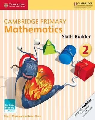 Cambridge Primary Maths: Cambridge Primary Mathematics Skills Builder 2 - Cherri Moseley