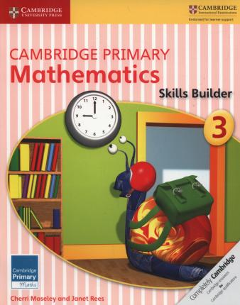 Cambridge Primary Maths: Cambridge Primary Mathematics Skills Builder 3 - Cherri Moseley