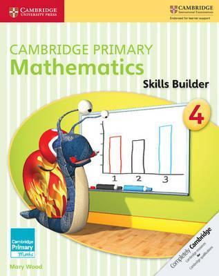 Cambridge Primary Maths: Cambridge Primary Mathematics Skills Builder 4 - Mary Wood