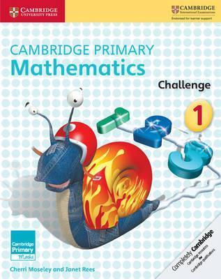 Cambridge Primary Maths: Cambridge Primary Mathematics Challenge 1 - Cherri Moseley
