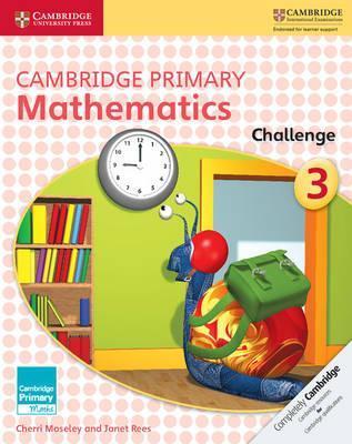 Cambridge Primary Maths: Cambridge Primary Mathematics Challenge 3 - Cherri Moseley