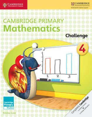 Cambridge Primary Maths: Cambridge Primary Mathematics Challenge 4 - Emma Low