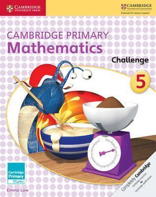 Cambridge Primary Maths: Cambridge Primary Mathematics Challenge 5 - Emma Low