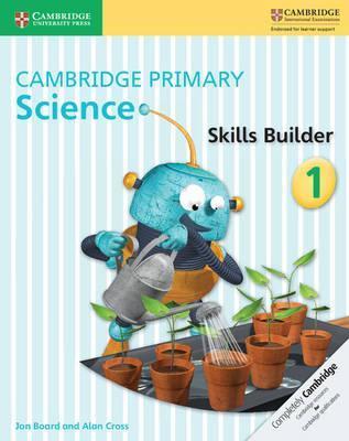 Cambridge Primary Science: Cambridge Primary Science Skills Builder 1 - Jon Board