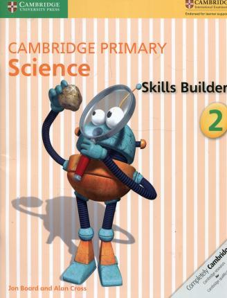 Cambridge Primary Science: Cambridge Primary Science Skills Builder 2 - Jon Board